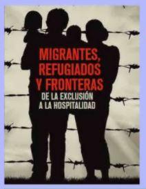 Migrantes, refugiados y fronteras